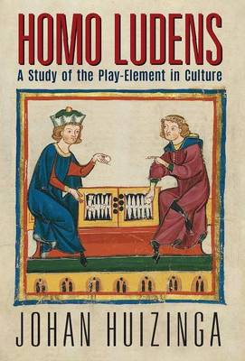 Homo Ludens: A Study of the Play-Element in Culture (Hardback)