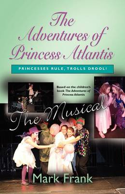 The Adventures Of Princess Atlantis, The Musical (Paperback)