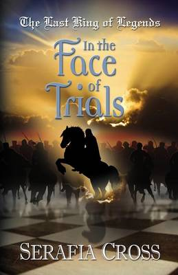 THE Last King of Legends: In the Face of Trials - Book Two (Paperback)
