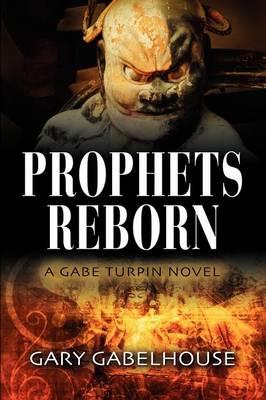PROPHETS REBORN - A Gabe Turpin Novel (Paperback)