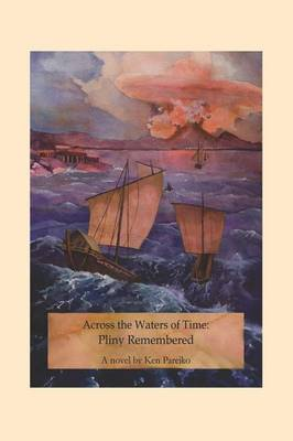 Across the Waters of Time: Pliny Remembered (Paperback)