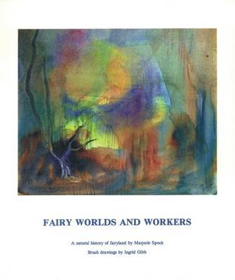 Fairy Worlds and Workers: A Natural History of Fairyland (Paperback)
