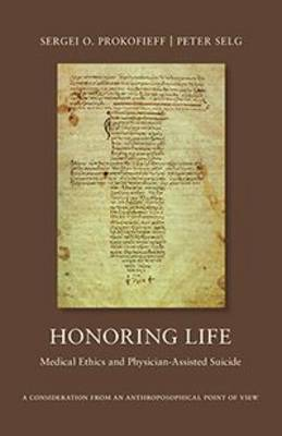 Honoring Life: Medical Ethics and Physician-Assited Suicide (Paperback)