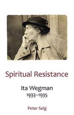 Spiritual Resistance: Ita Wegman, 1933-1935 (Paperback)