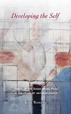 Developing the Self: Through the Inner Work Path in the Light of Anthroposophy (Paperback)