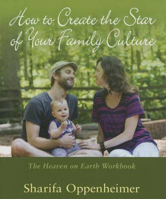 How to Create the Star of Your Family Culture: The Heaven on Earth Workbook (Paperback)
