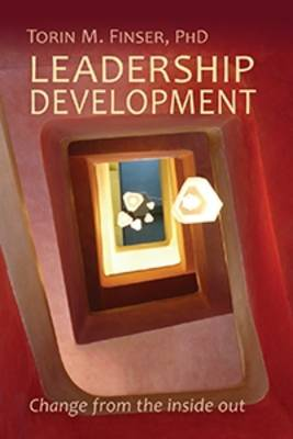 Leadership Development: Change from the Inside Out (Paperback)
