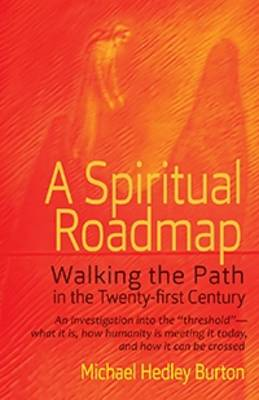 A Spiritual Roadmap: Walking the Path in the Twenty-First Century (Paperback)