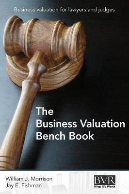 The Business Valuation Bench Book (Hardback)