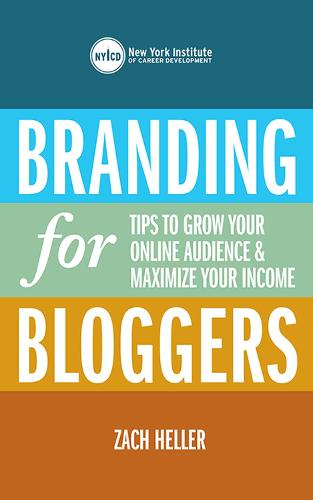 Branding for Bloggers: Tips to Grow Your Online Audience and Maximize Your Income (Paperback)