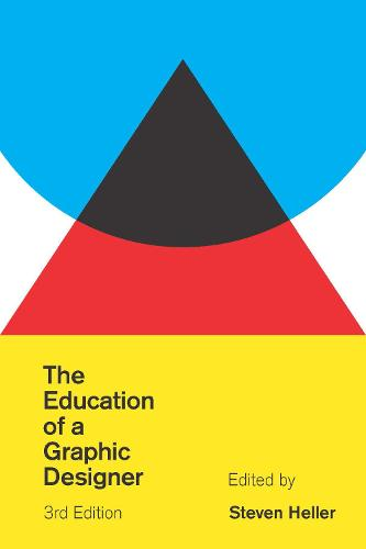 The Education of a Graphic Designer (Paperback)