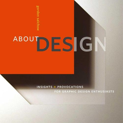 About Design: Insights and Provocations for Graphic Design Enthusiasts (Paperback)