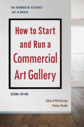 How to Start and Run a Commercial Art Gallery (Second Edition) (Paperback)
