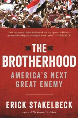 The Brotherhood: America's Next Great Enemy (Hardback)