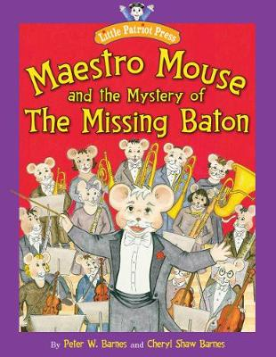 Maestro Mouse: And the Mystery of the Missing Baton (Hardback)