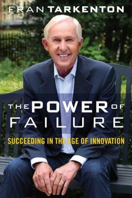 The Power of Failure: Succeeding in the Age of Innovation (Hardback)