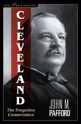 Cleveland: The Forgotten Conservative (Paperback)