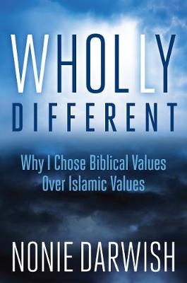 Wholly Different: Why I Chose Biblical Values Over Islamic Values (Hardback)