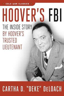 Hoover's FBI: The Inside Story by Hoover's Trusted Lieutenant (Paperback)