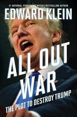 All Out War: The Plot to Destroy Trump (Hardback)