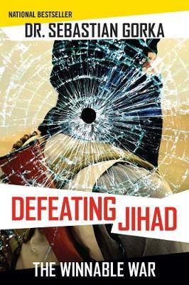 Defeating Jihad: The Winnable War (Paperback)