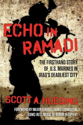 Echo in Ramadi: The Firsthand Story of US Marines in Iraq's Deadliest City (Paperback)
