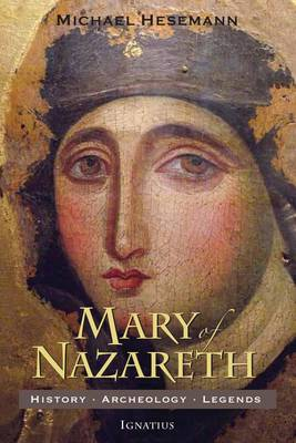 Mary of Nazareth: History, Archaeology, Legends (Paperback)
