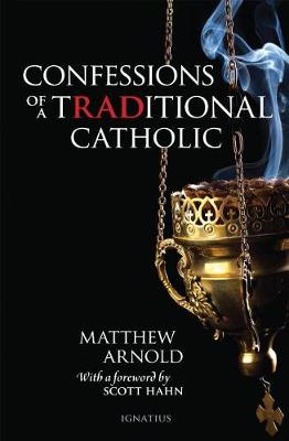 Confessions of a Traditional Catholic (Paperback)
