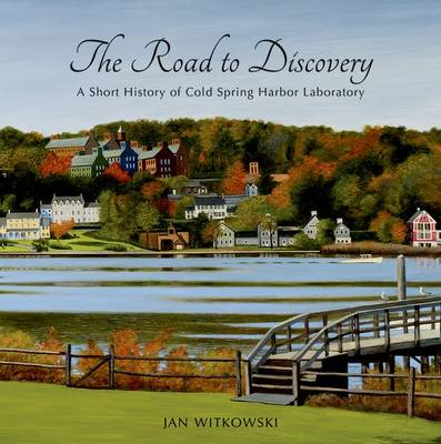 Road to Discovery: A Short History of Cold Spring Harbor Laboratory (Hardback)