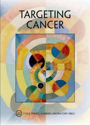 Targeting Cancer: Cold Spring Harbor Symposium on Quantitative Biology LXXXI - Symposium Proceedings (Paperback)