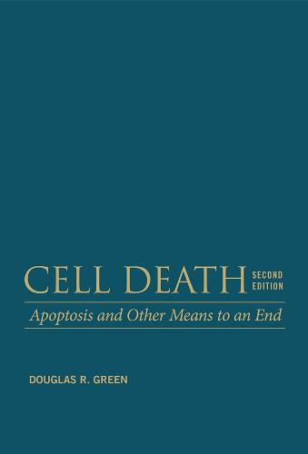 Cell Death: Apoptosis and Other Means to an End (Hardback)