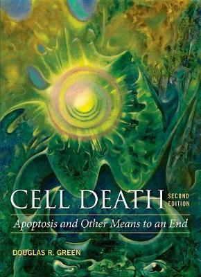 Cell Death: Apoptosis and Other Means to an End (Paperback)