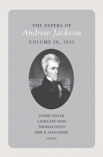 The Papers of Andrew Jackson: Volume 9, 1831 (Hardback)