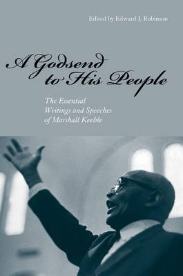 A Godsend to His People: The Essential Writings and Speeches of Marshall Keeble (Paperback)