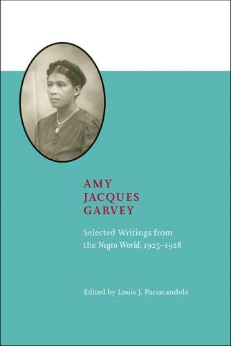 Amy Jacques Garvey: Selected Writings from the Negro World, 1923-1928 (Hardback)
