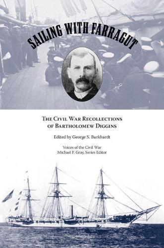 Sailing with Farragut: The Civil War Recollections of Bartholomew Diggins (Hardback)