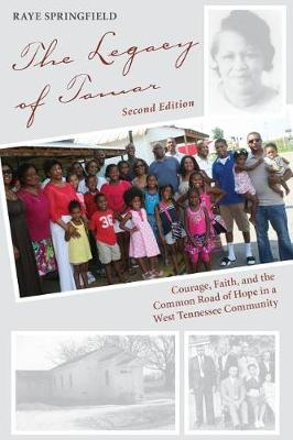 The Legacy of Tamar: Courage, Faith, and the Common Road of Hope in a West Tennessee Community (Paperback)