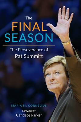 The Final Season: The Perserverance of Pat Summitt (Hardback)