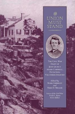 The Union Must Stand: The Civil War Diaries of John Quincy Campbell (Paperback)