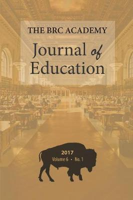 The Brc Academy Journal of Education: Volume 6, Number 1 (Paperback)