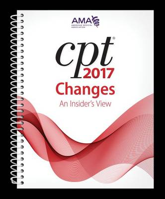 CPT Changes 2017: An Insider's View (Spiral bound)