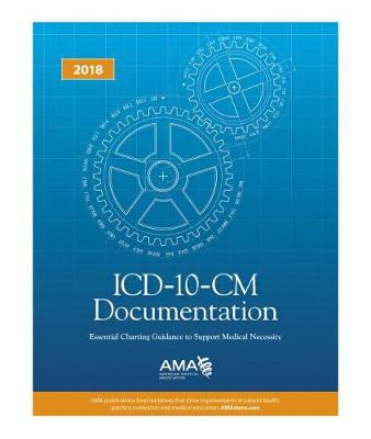 ICD-10-CM Documentation 2017: Essential Charting Guidance to Support Medical Necessity (Paperback)