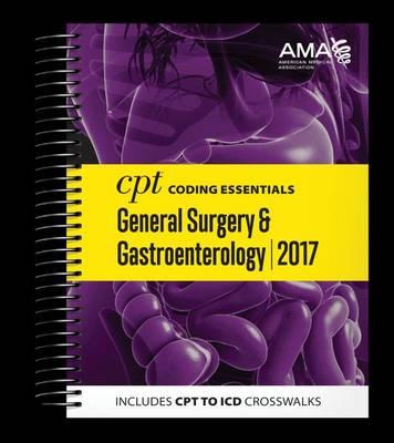 CPT Coding Essentials for General Surgery & Gastroenterology 2017 (Spiral bound)