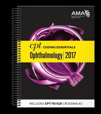 CPT (R) Coding Essentials for Ophthalmology 2017 (Spiral bound)