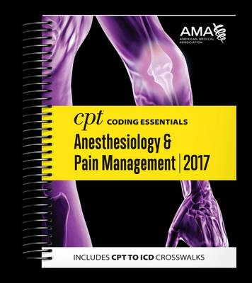 CPT Coding Essentials for Anesthesiology and Pain Management 2017 (Spiral bound)