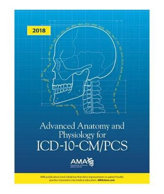 Advanced Anatomy and Physiology for ICD-10-CM/PCS 2018 (Paperback)