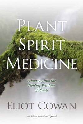 Plant Spirit Medicine: A Journey into the Healing Wisdom of Plants (Paperback)
