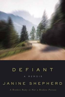 Defiant: A Broken Body is Not a Broken Person (Hardback)