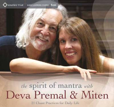 Spirit of Mantra with Deva Premal and Miten: 21 Chant Practices for Daily Life (CD-Audio)