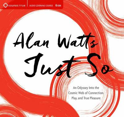 Just So: An Odyssey into the Cosmic Web of Connection, Play, and True Pleasure (CD-Audio)